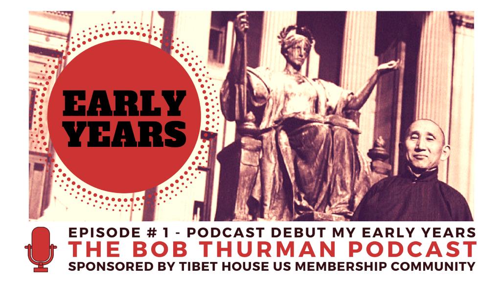 Bob Thurman Podcast #1 YouTube Thumbnail