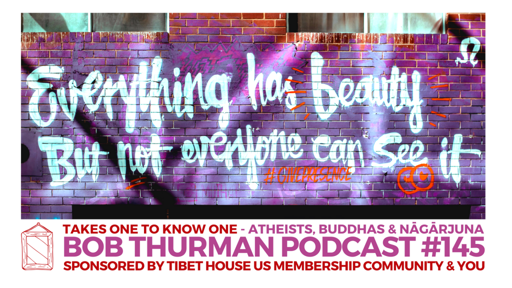 Takes One To Know One Podcast #145 Robert AF Thurman