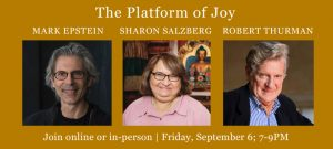 Platform of Joy with Sharon Salzberg and Mark Epstein M.D. @ Tibet House US
