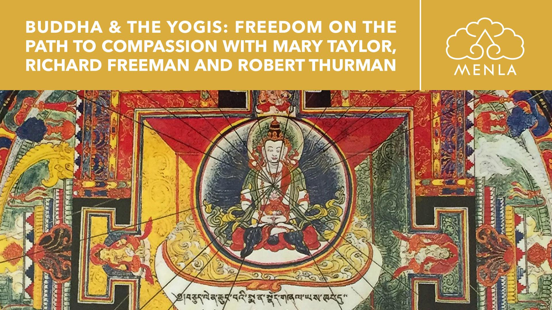 Buddha and the Yogis : Freedom on the Path to Compassion @ Menla
