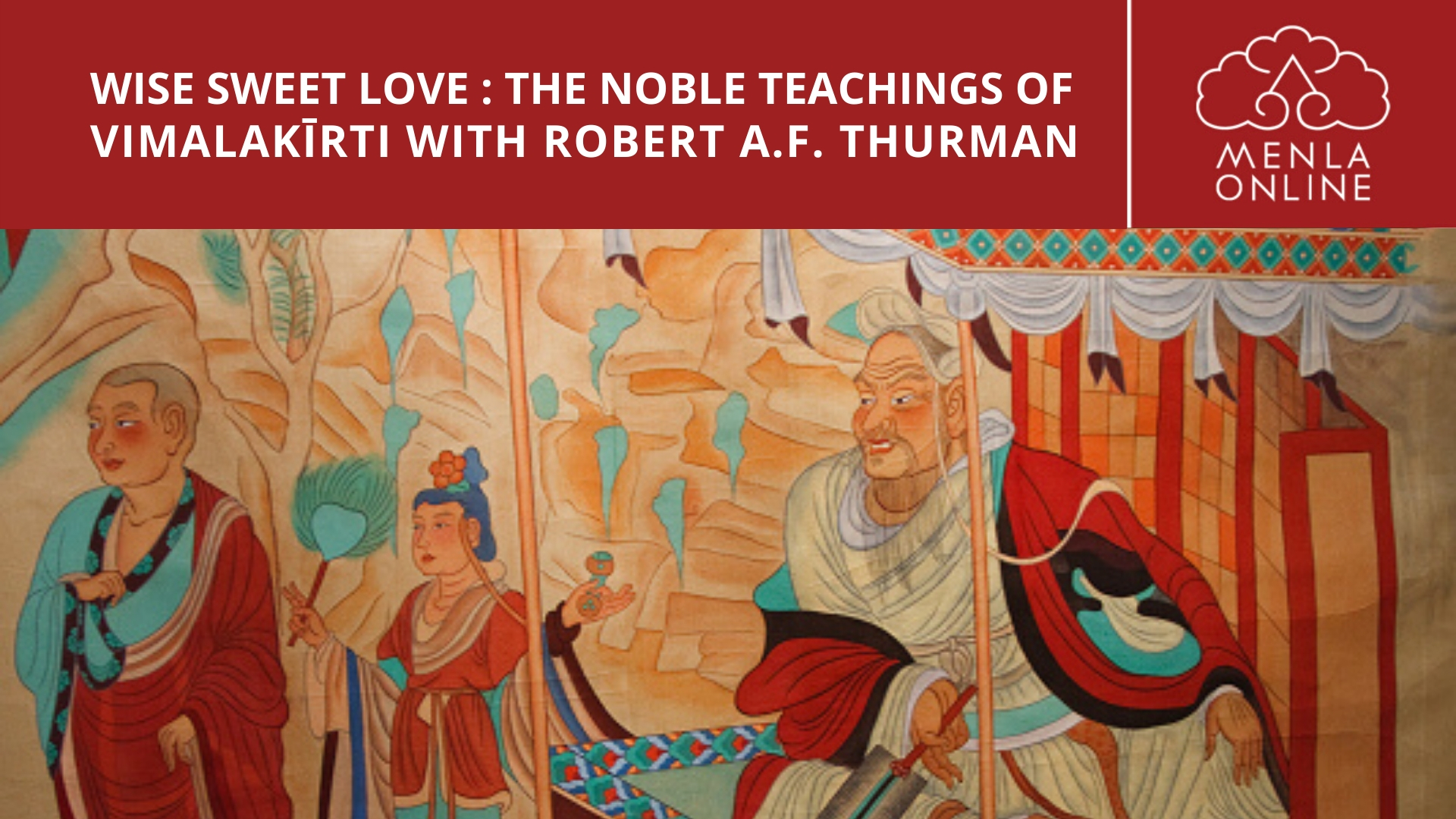 Wise Sweet Love : The Noble Teachings of Vimalakīrti @ Menla Retreat and Dewa Spa