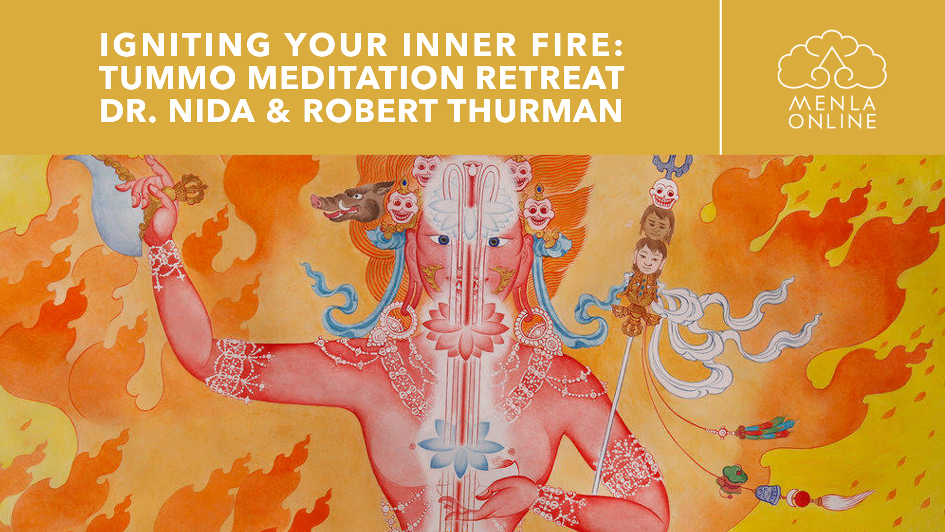 Igniting Your Inner Fire: Tummo Meditation Retreat @ Tibet House US | Menla Online