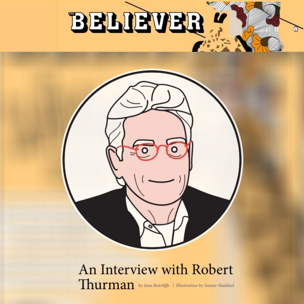 The Believer Interview with Robert Thurman by Jane Ratcliffe Illustration by Samar Haddad